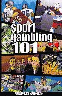 Sport Gambling 101 by [Jones, Oliver]