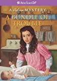A Bundle of Trouble: A Rebecca Mystery (American Girl Beforever Mysteries)