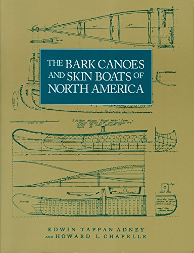 The Bark Canoes and Skin Boats of North America (Bulletin (United States National Museum), 230.)