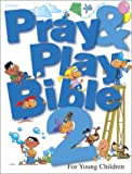 Pray and Play Bible 2, Group Publishing Staff, 0764425145