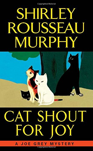 Cat Shout for Joy: A Joe Grey Mystery (Joe Grey Mystery Series)