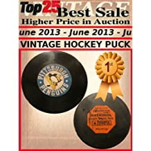 Top25 Best Sale Higher Price in Auction - June 2013 - Vintage HOCKEY PUCK