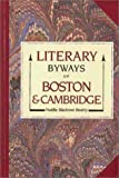 Literary Byways of Boston and Cambridge, Noelle B. Beatty, 0913515604