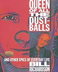 Queen of All the Dustballs: And Other Epics of Everyday Life