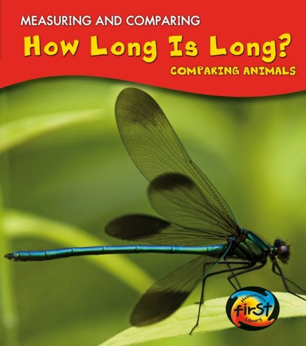 How Long Is Long?: Comparing Animals (Measuring and Comparing)