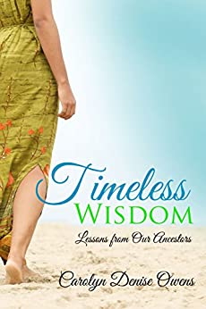 Timeless Wisdom: Lessons From Our Ancestors by [Owens, Carolyn Denise]