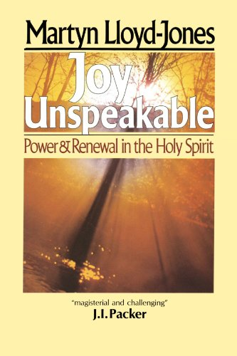 Joy Unspeakable: Power and Renewal in the Holy Spirit (The Joy Of The Gospel In America)