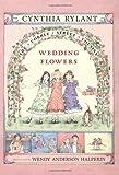 Wedding Flowers by Cynthia Rylant (2003-06-01)