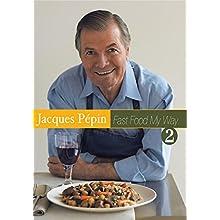 Jacques Pepin Fast Food My Way 2 (2005)