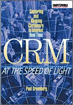 Book CRM at the Speed of Light: Capturing and Keeping Customers in Internet Real Time (Consumer)