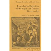 Journal of an Expedition Up the Niger and Tshadda Rivers Undertaken by MacGregor Laird...in 1854