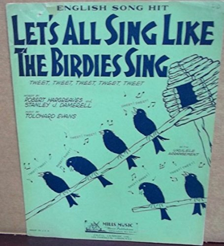 Let's All Sing Like the Birdies Sing! Sheet Music -