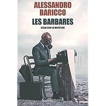 Les barbares. Essai sur la mutation (HORS SERIE LITT) (French Edition)