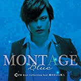MONTAGE Blue A-One Best Collection feat. Koshida Rute Ryuto