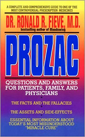 Prozac: Questions and Answers for Patients, Family and