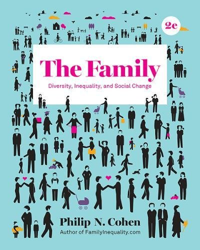 The Family: Diversity, Inequality, and Social Change (Second Edition) by W. W. Norton & Company