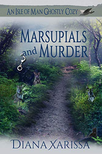 Marsupials and Murder (An Isle of Man Ghostly Cozy Book 13) by [Xarissa, Diana]