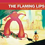 Yoshimi Battles The Pink Robots [VINYL]