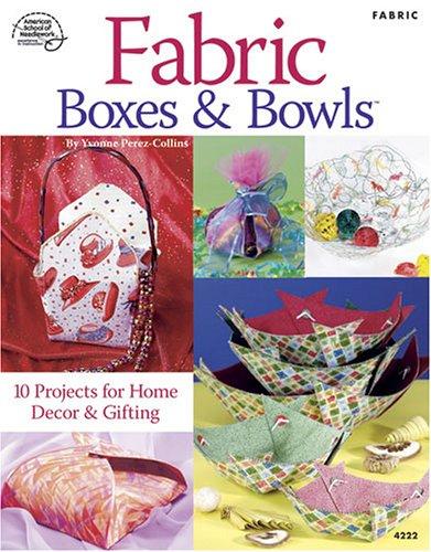 Fabric Boxes & Bowls (Fabric Bowls Book)