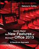 Quickly Master the New Features of Microsoft Office 2013, Debora A. Collins, 0989051404