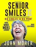 Senior Smiles II: Big Giggles In Big Print