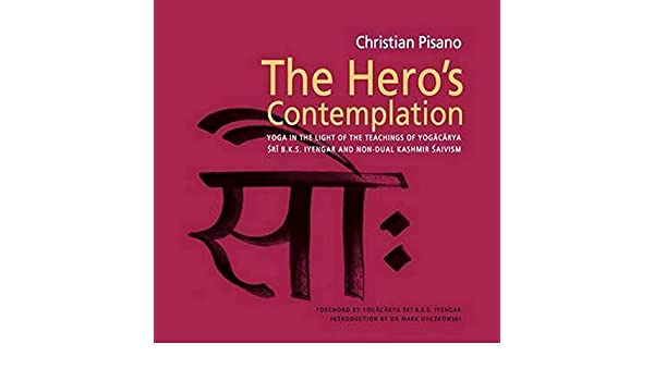 The Heros Contemplation: Yoga in the light of the teachings ...