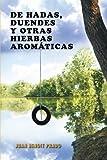 De Hadas, Duendes y Otras Hierbas Aromáticas, Juan Benoit Prado, 146336623X