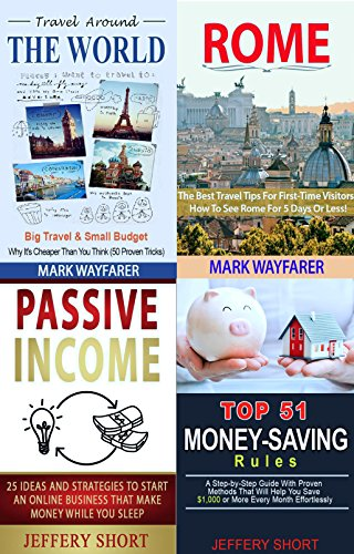 A Proven Plan How To Achieve Financial Freedom And Traveling The World!: Box Set (4 in - World Wayfarers Travel