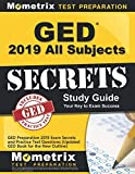 GED Study Guide 2019 All Subjects: GED Preparation 2019 Exam Secrets and Practice Test Questions (Updated GED Book for the New Outline)