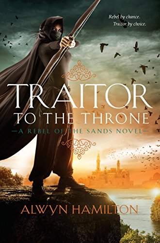 Traitor to the Throne (Rebel of the Sands) by [Hamilton, Alwyn]