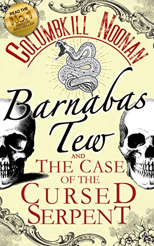 Barnabas Tew And The Case Of The Cursed Serpent by Columbkill Noonan ebook deal