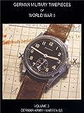 WW2 German Military Timepieces: German Army & Waffen SS, Vol. 3