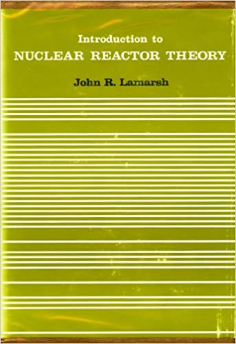 Introduction to NUCLEAR REACTOR THEORY