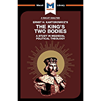 The King's Two Bodies: A Study in Medieval Political Theology (The Macat Library) (English Edition)