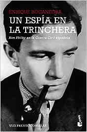 Un espía en la trinchera: Kim Philby en la guerra civil española. XXIX Premio Comillas: 3 (Divulgación)