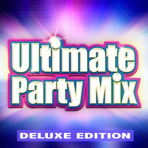 (Ultimate Party Mix (Deluxe Edition))