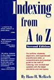 Indexing from A to Z, Hans H. Wellisch, 082420882X