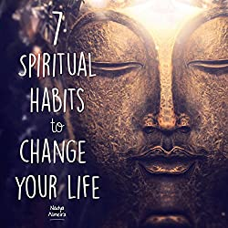 7 Spiritual Habits to Change Your Life