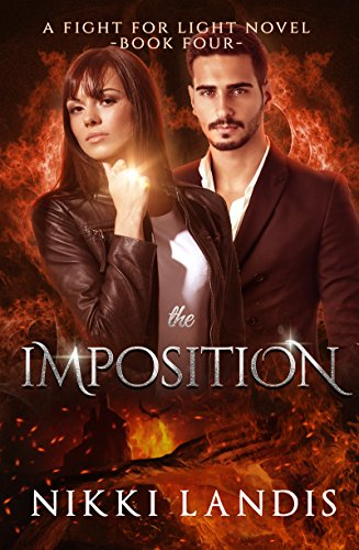 The Imposition: Dark Paranormal Romance (A Fight for Light Novel Book 4)