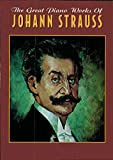 img - for The Great Piano Works of Johann Strauss (Belwin Classic Edition: The Great Piano Works Series) book / textbook / text book