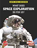 What Does Space Exploration Do for Us?, Neil Morris, 1410941655