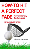 HOW TO HIT A PERFECT FADE (English Edition)