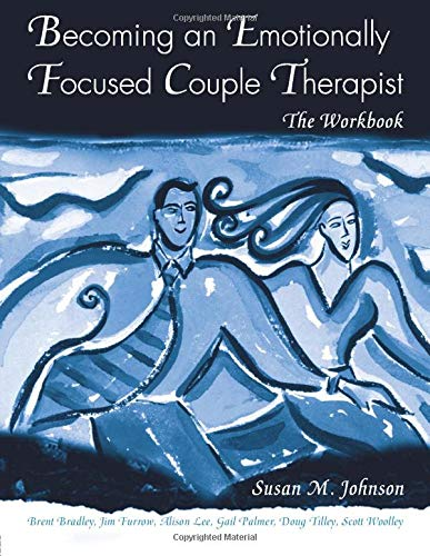 Becoming an Emotionally Focused Couple Therapist: The...