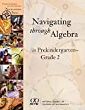 Navigating Through Algebra in Prekindergarten- Grade 2, Carole E. Greenes, Mary C. Cavanagh, Linda Dacey, Carol Findell, Marian Small, 0873534999