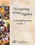 img - for Navigating Through Algebra in Prekindergarten- Grade 2 (Principles and Standards for School Mathematics Navigations Series) book / textbook / text book