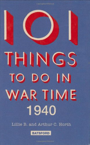 101 Things to Do in Wartime 1940