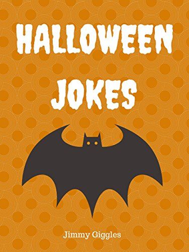 Halloween Jokes: Funny Halloween Jokes for Kids (Best Jokes for Kids) ()