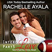 Intercepted by Love: Part Five: The Quarterback's Heart, Book 5 | Rachelle Ayala