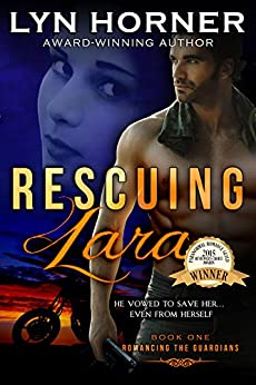 Rescuing Lara: Romancing the Guardians, Book One by [Horner, Lyn]