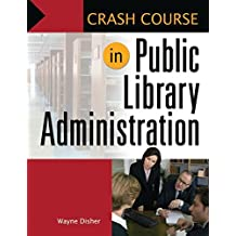 Crash Course in Public Library Administration